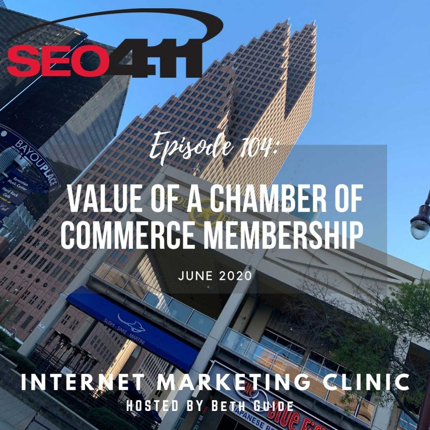 ep104 SEO411 Episode 104: How a Chamber of Commerce Membership Helps Local SEO