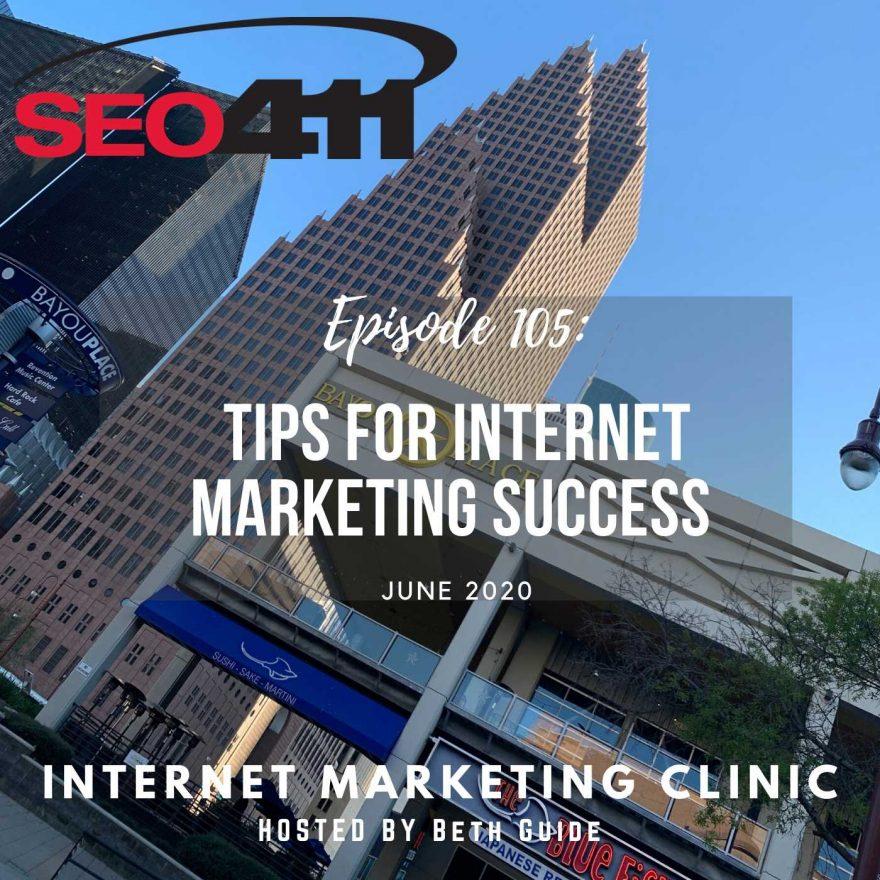 ep105 SEO411 Episode 105: Internet Marketing Clinic Tips for Internet Marketing Success