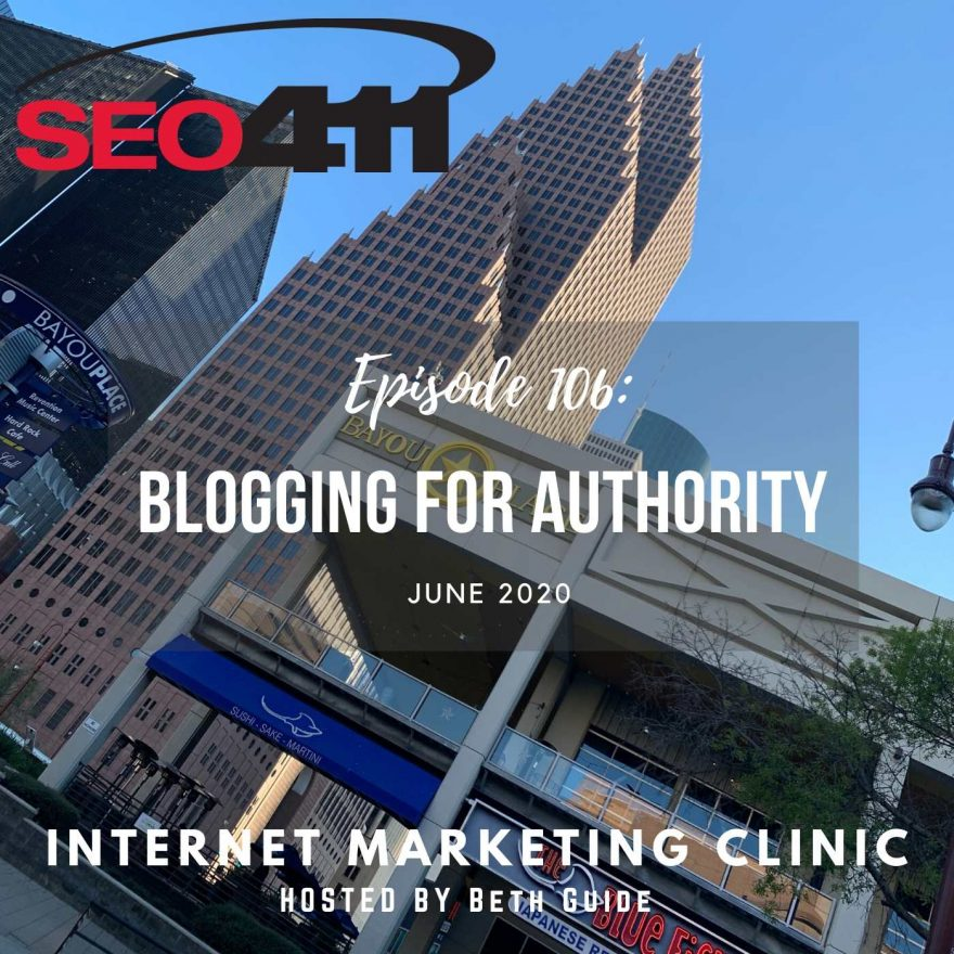 ep106 SEO411 Internet Marketing Clinic Episode 106: Blogging For Authority
