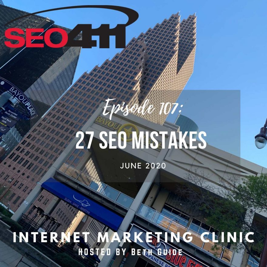 ep107 SEO411 Internet Marketing Clinic Ep 107: 27 Common SEO Mistakes
