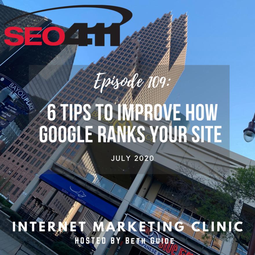 ep109 SEO411 Internet Marketing Clinic Houston Ep 109 - 6 Tips to Better Google Rankings
