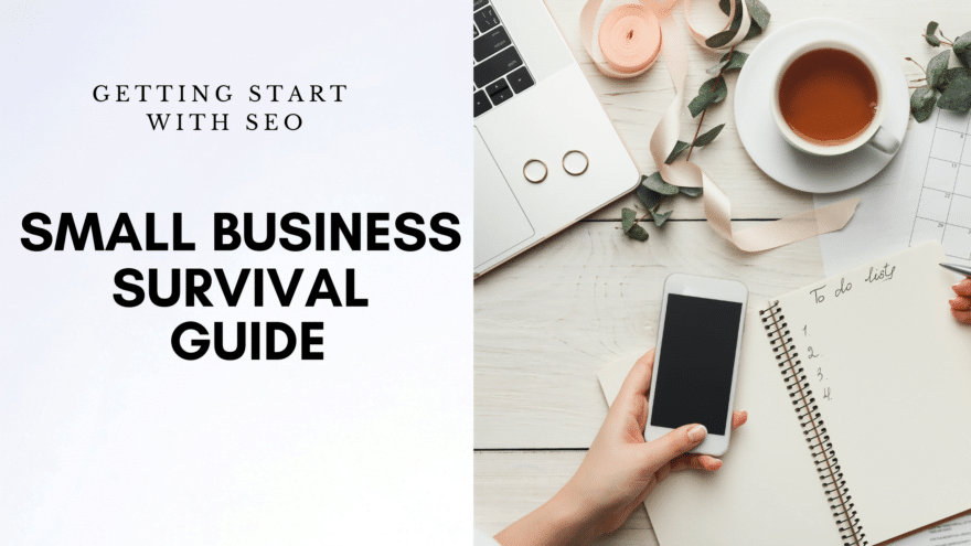CRAFTING a good SEO411 How To Get Started in SEO: A Small Business Survival Guide