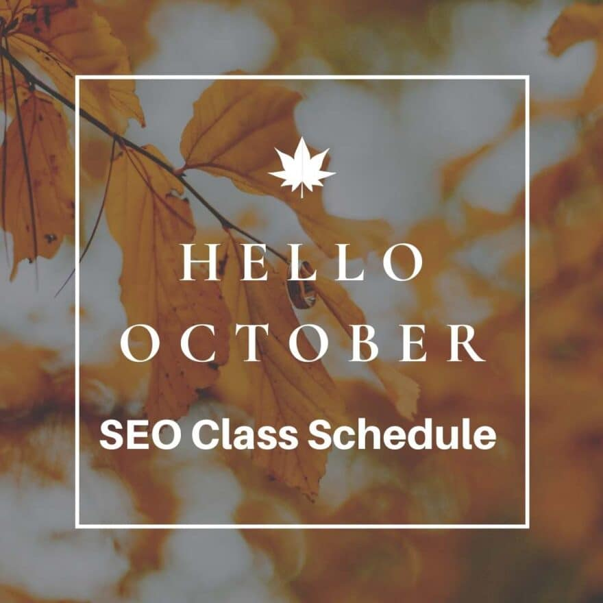 Welcoming Autumn Instagram Post SEO411 October 2020 Class Schedule