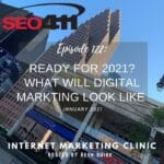 ep122 1 SEO411 Is your Digital Marketing ready for 2021